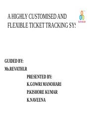 A HIGHLY CUSTOMISED AND FLEXIBLE TICKET TRACKING SYSTEM