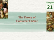 Chapter 21 - The theory of consumer choice