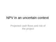 NPV in an uncertain context