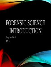 Forensic Science Ch 1 & 2 Powerpoint Part I.ppt