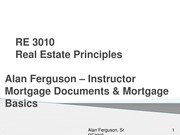 Mortgage Documents Mortgage Basics RE 3010 REVISED