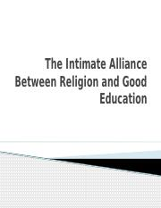 205104126-The-Intimate-Alliance-Between-Religion-and-Good-Education.pptx