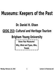 GEOG 353 W16 - Lecture 14 - Museums Keepers of the Past (Full Notes)