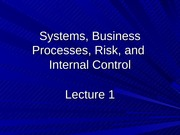 Lecture+1+Systems%2C+Business+Processes%2C+Risk%2C+and+Internal+Control-Student