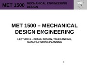 MET 1500 - Mechanical Design Engineering - Lecture 6 - REV0
