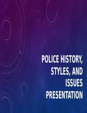Police History, Styles, and Issues Presentation (1) [Autosaved]