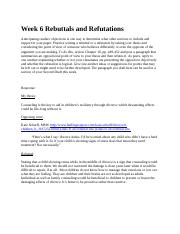 Week 6 Rebuttals and Refutations 3.9.docx