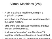 Virtual Machines (VM)