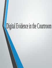 Digital Evidence in the Courtroom.pptx