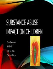 Substance Abuse Impact on Children Week 3 Individual Presentation.pptx
