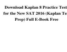 downloadkaplan8practicetestsforthenewsat2016kaplantestprepfullebookfree-151009193249-lva1-app6892.pd