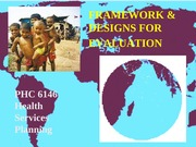 Session 7  6-5-12 Framework & Designs for Evaluation - UNIT C