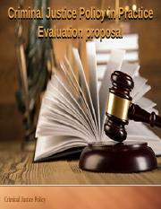Criminal Justice Policy in Practice Evaluation proposal