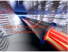 PHY221 Chapter 09 - Conservation of Linear Momentum Fall 2016