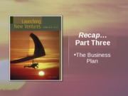 Recap_Part Three_The Business Plan
