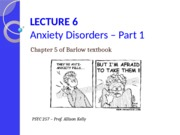 Lecture 7 - Anxiety disorders_Part 1_2015_FINAL FOR POSTING