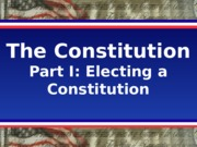 GOV 30 Lecture The Constitution