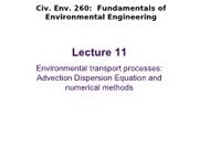 CE 260 2013 - Lecture 11- Environmental transport processes; numerical methods for 1D ADE