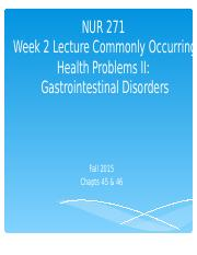 NUR 271 Week 2 Lecture Commonly Occurring Health