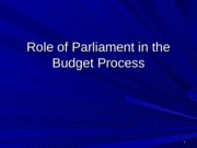 Lecture-4+-+Role+of+Parliament+in+the+Budget+Process