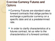 Exercise-Currency Futures and Options