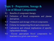 Topic 9 - Preparation, Storage and Use of Blood Components