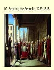 IV. Securing the Republic, 1789-1815