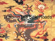 Tracing the Silk Road