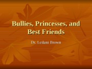 Bullies,+Princesses,+and+Best+Friends