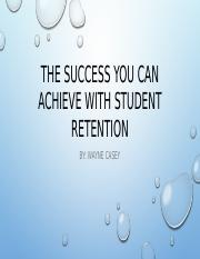 The+Success+You+Can+Achieve+With+Student+Retention.pptx