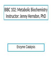 BIBC 102 Lecture2 - Enzyme Catalysis(1).pptx