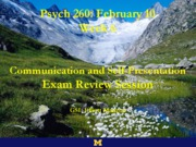 260_Wk6_Communication,+Self+Presentation,+and+Exam+Review _1_