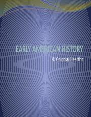COURSE, U. S. HISTORY I, LECTURE 4, COLONIAL HEARTHS.pptx
