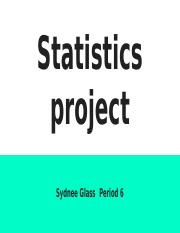 Statistics Project: Sydnee Glass (Period 6)