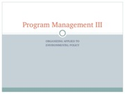 Program Management III Organizing and Environmental Policy
