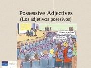 Capítulo 1 Gramática 7 - Possessive adjectives (and del)