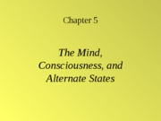 Chapter 5, Mind Consciousness and Dreamimg