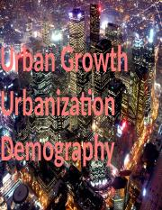 GEO 106 LECTURE 9 - URBAN GROWTH, URBANISATION AND DEMOGRAPHIC TRANSITION.pptx
