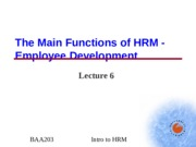 BAA203 - Lecture 6 - Main Functions - Empl Dev.ppt