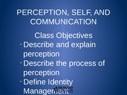 SPC 1024 Lecture 2 PERCEPTION, SELF, AND COMMUNICATION2