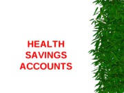 Week Eleven Health Savings Accounts 2010