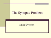 Suggested_Solutions_to_the_Synoptic_Problem.ppt (not on exam)