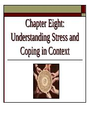 Ch 8 - Understanding Stress and Coping in Context