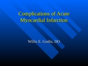 14_ComplicationsofAcuteMyocardialInfarction_WillisGodinDOFall2012-kc13