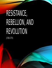 Resistance, Rebellion, and Revolution (1750-1775)