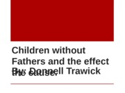 Children without Fathers and the effect the cause