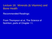 Lecture 16 - Minerals __ Vitamins_ and Bone Health