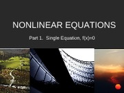 Chap 2 Part 1  The Soln of Nonlinear Eqs (Fixed Point, Bisection, False Position, Newton-Raphson,
