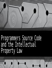 Programmers Source Code and the Intellectual Property Law.pptx