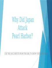 2. Why Did Japan Attack Pearl Harbor using DBQ (2).pptx